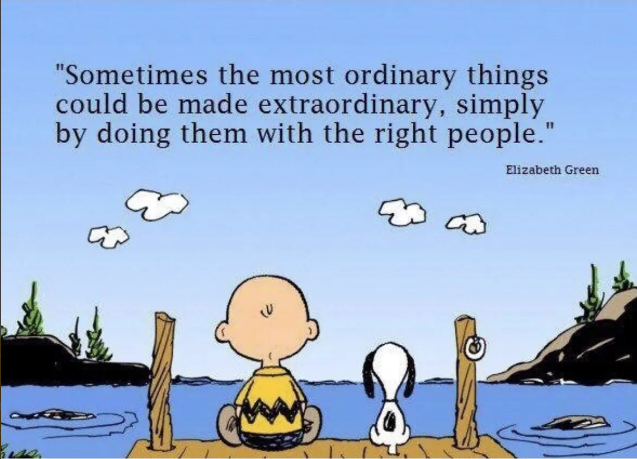 Sometimes the most ordinary things could be made extraordinary, simply by doing them with the right people